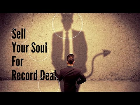 SELL YOUR SOUL FOR RECORD DEAL! MUSIC INDUSTRY EXPOSED 2017