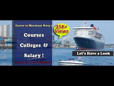 Career in Merchant Navy :- Courses, Colleges & Salary   मर्चेन्ट नेवी ज्वाइन करने के लिये कोर्सेस !