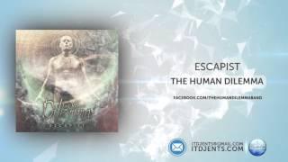 The Human Dilemma - Escapist
