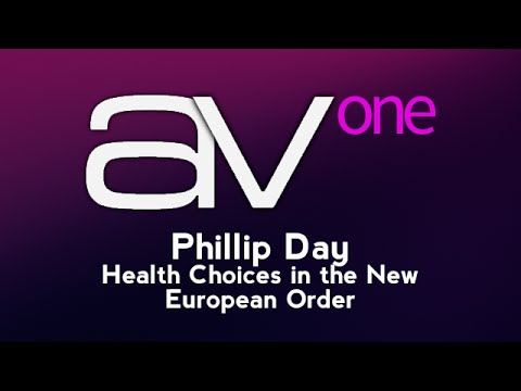 AV1 - Phillip Day - Health Choices in the New European Order