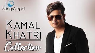 Kamal Khatri Best Video Collection 2017 | Hit Nepali Music Videos - Hit Nepali Songs Collection