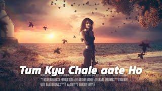 Tum Kyu Chale Aate Ho  Cover Reboot FT : Makboy RBP