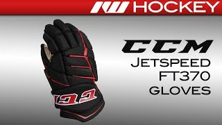 CCM JetSpeed FT370 Glove Review