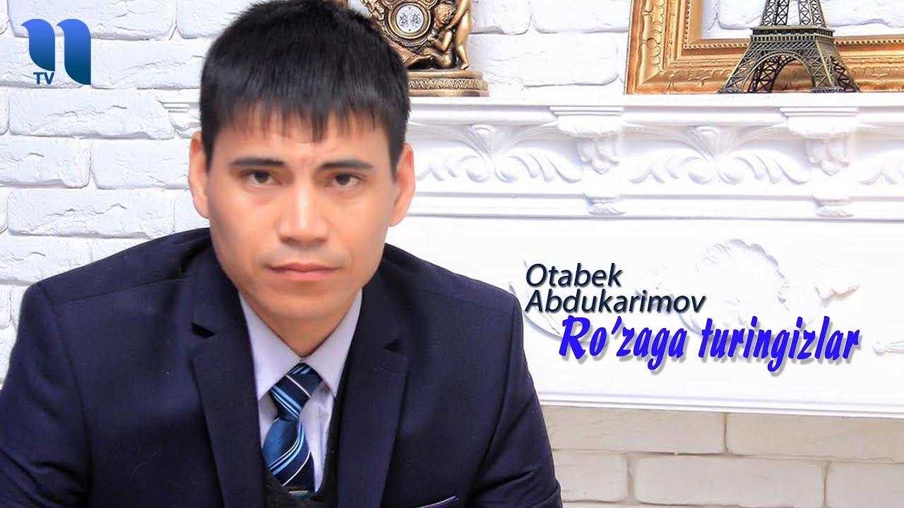 Otabek Abdukarimov - Ro'zaga turingizlar | Отабек Абдукаримов - Рўзага турингизлар (music versi