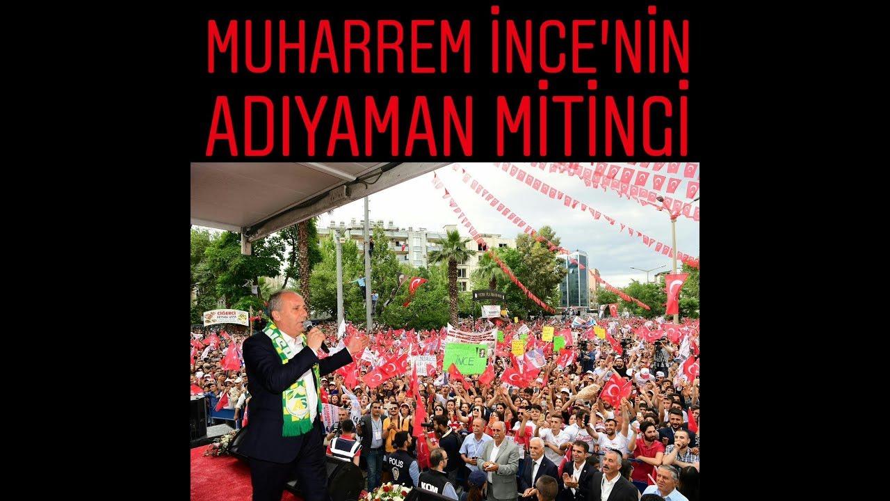 MUHARREM İNCE ADIYAMAN MİTİNGİ / 2 HAZİRAN 2018