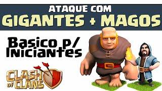 Como atacar com Gigantes, Magos e Arqueiras - Primeiro vídeo do Canal Elite de Clash of Clans