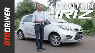 Proton Iriz 2017 Review Indonesia | OtoDriver