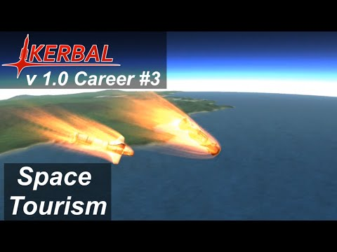 Space Tourism Beginner Guide - KSP 1.0 Career Mode #3 - Kerbal Space Program Release Walkthrough