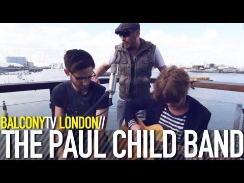 THE PAUL CHILD BAND - FALLEN (BalconyTV)
