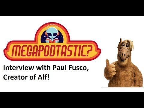 MegaPodTastic:  with Paul Fusco, creator of 'Alf'