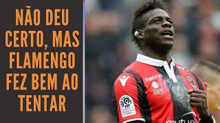 Flamengo fez ótimo mercado, mesmo sem conseguir Balotelli