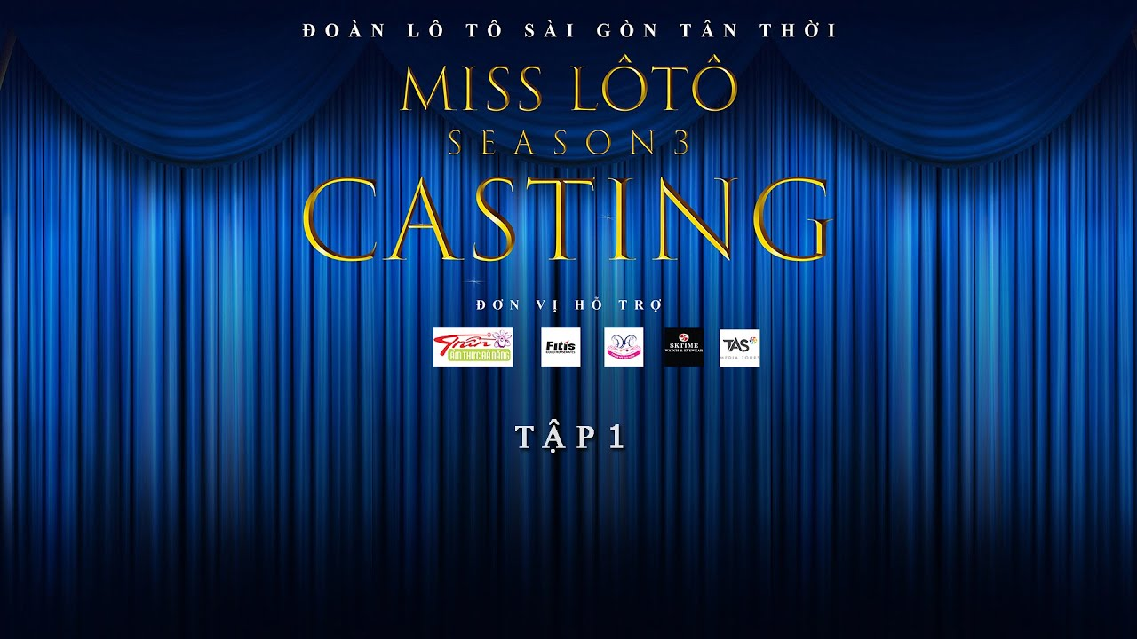 [ Official ] | Tập 1 - Miss Lô Tô Season 3 (2020) | ĐOÀN LÔ TÔ SÀI GÒN TÂN THỜI
