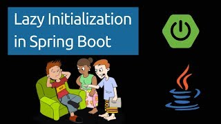 Lazy Initialization in Spring Boot | Advantages and Disadvantages | Tech Primers
