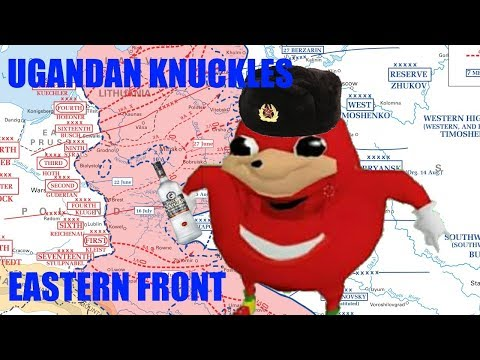 Ugandan Knuckles On The Eastern Front