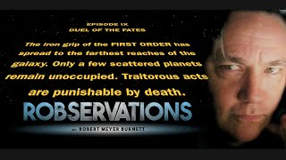 PT. 1: A LOOK AT THE STAR WARS EPISODE IX: DUEL OF THE FATES SCREENPLAY - ROBSERVATIONS S2 #317