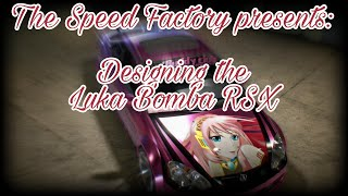 The Speed Factory presents: Designing the Luka Bomba RSX (Need For Speed 2015)