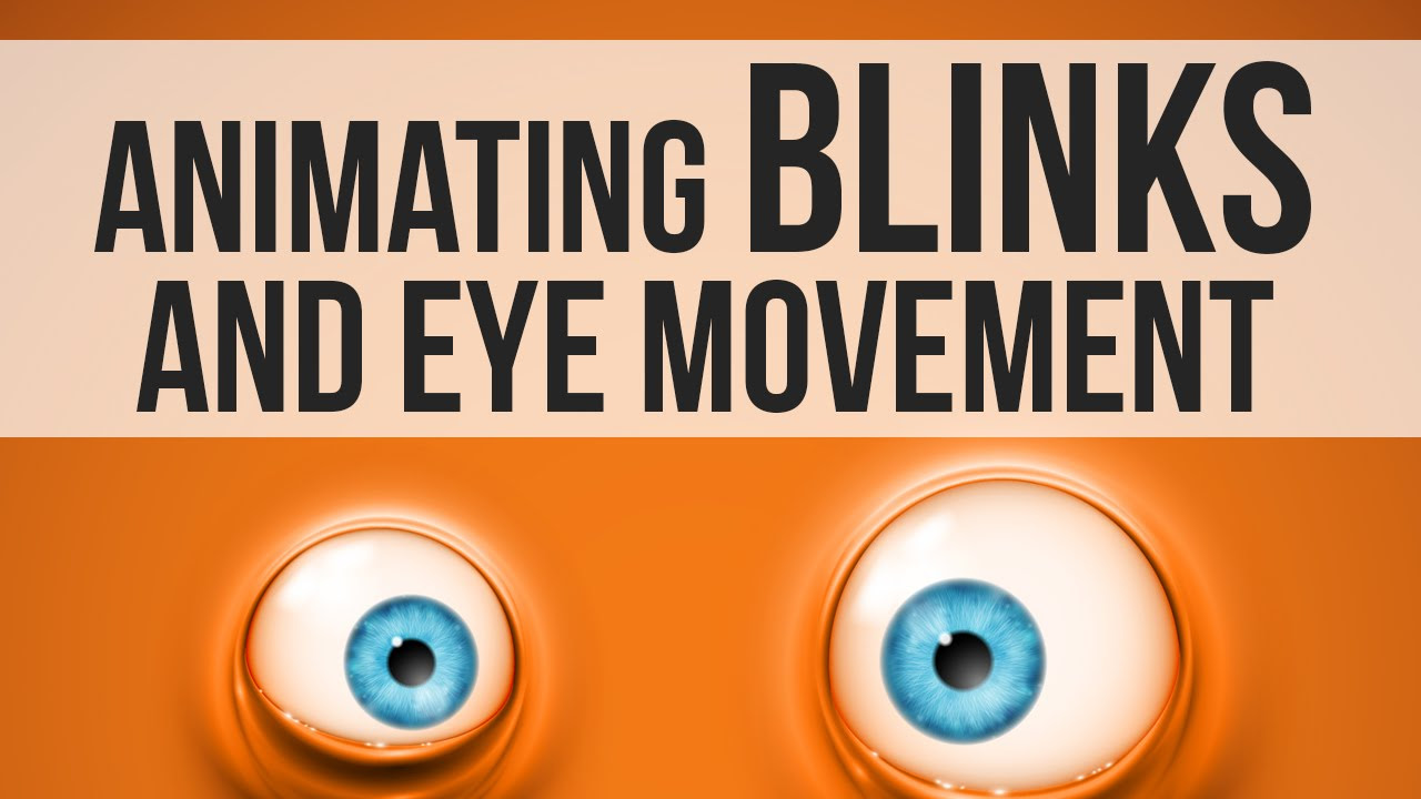 Eye Movement And Blinking Animation Tutorial How To Animate Fast Movements  Solution For How To For