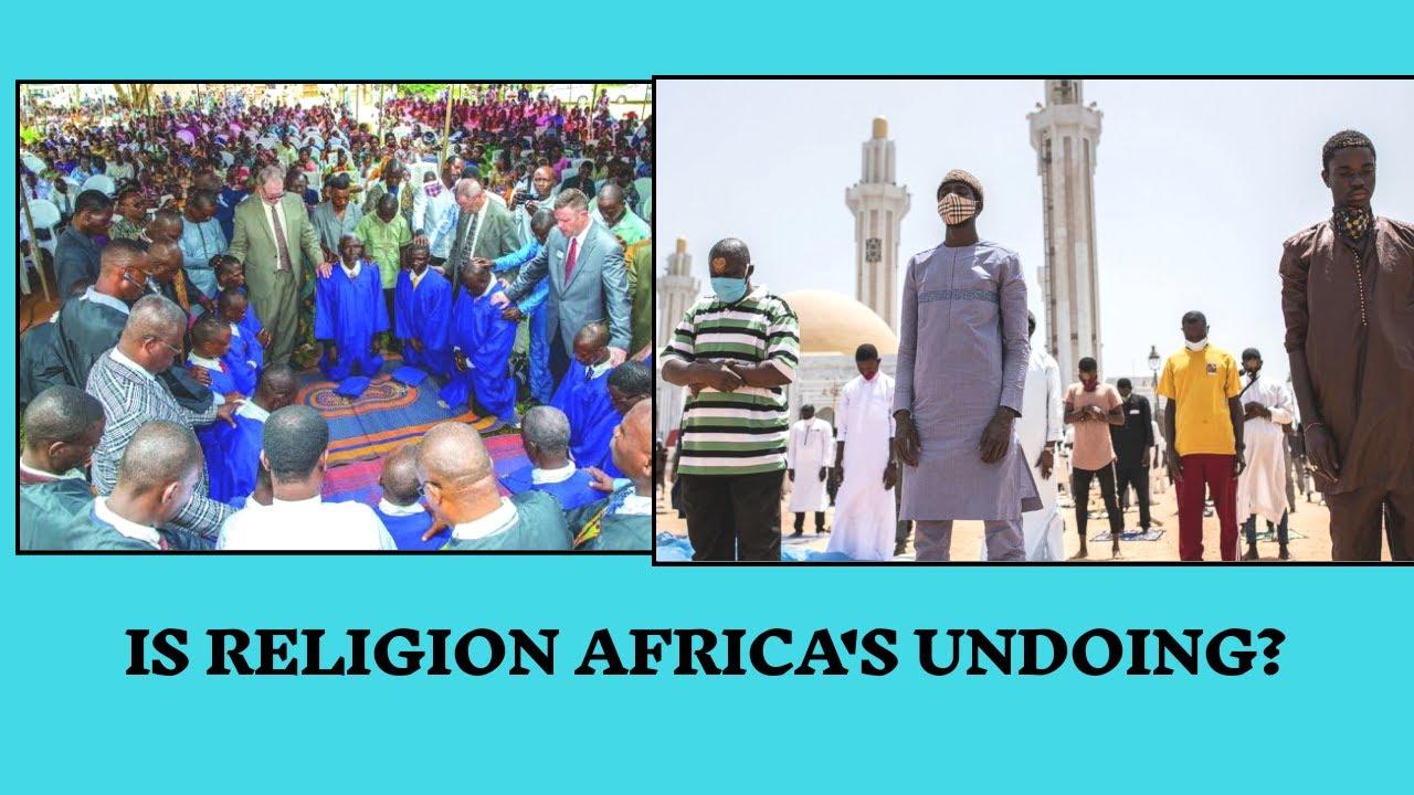 HOW IS RELIGION AFRICA'S UNDOING?