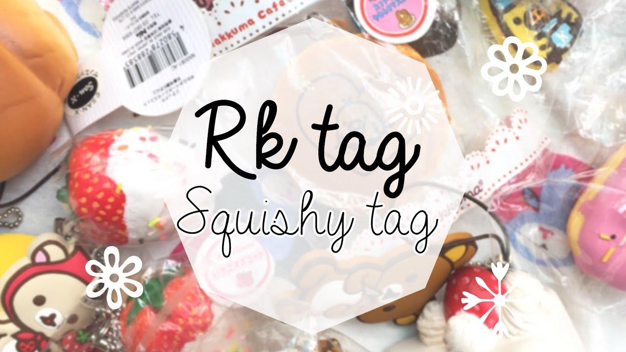 Squishy Tag Shwei Hninzy : RK TAG SQUISHY TAG (? ? ? ) - YouTube