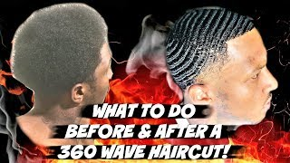 WHAT TO DO BEFORE AND AFTER A HAIRCUT TO GAIN MAJOR 360 WAVE PROGRESS!!!