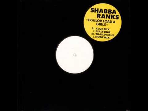 Shabba Ranks - Trailer Load A Girls (Trailor Dub)