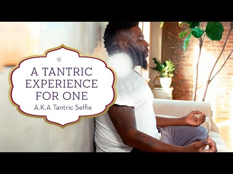 A Tantra Meditation for One – AKA The Tantric Selfie