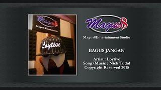 BAGUS JANGAN! (Loytive) By : Nick Tudol [Thai-Sabahan Song]
