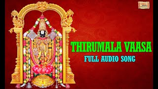 Thirumala Vaasa | Most Popular Venkateswara Song