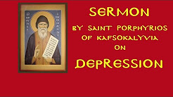 Sermon by Saint Porphyrios of Kafsokalyvia on Depression