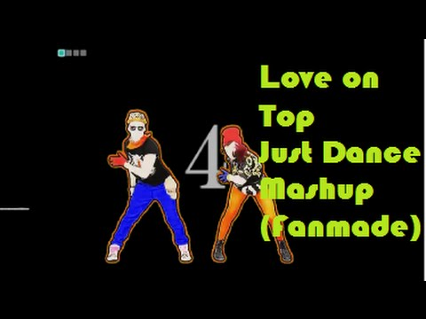 Beyoncé- Love on Top Just Dance Mashup(Fanmade)