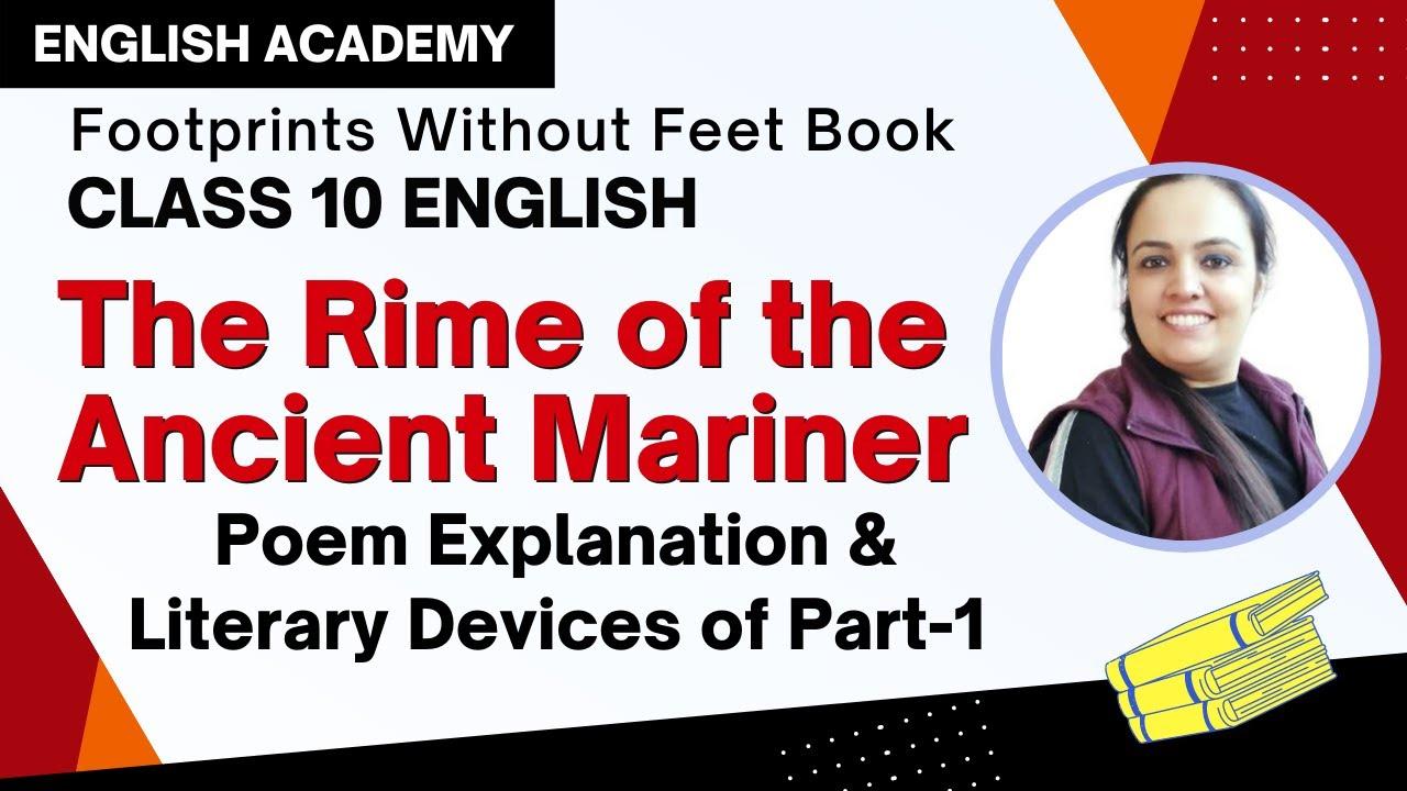 The Rime Of Ancient Mariner Part 1 Explanation And Literary Device Cbse Clas 10 Youtube V Summary