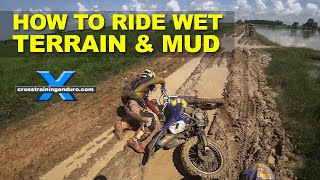 HOW TO RIDE DIRT BIKES IN MUD: Cross Training Enduro Skills