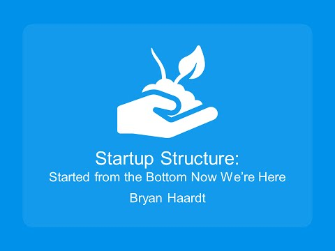 Foundations 2015 - Startup Structure with Bryan Haardt, MBA