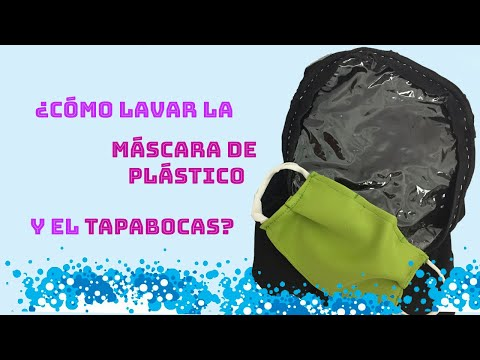 Cómo Lavar La Mascarilla De Plástico Y El Tapabocas.