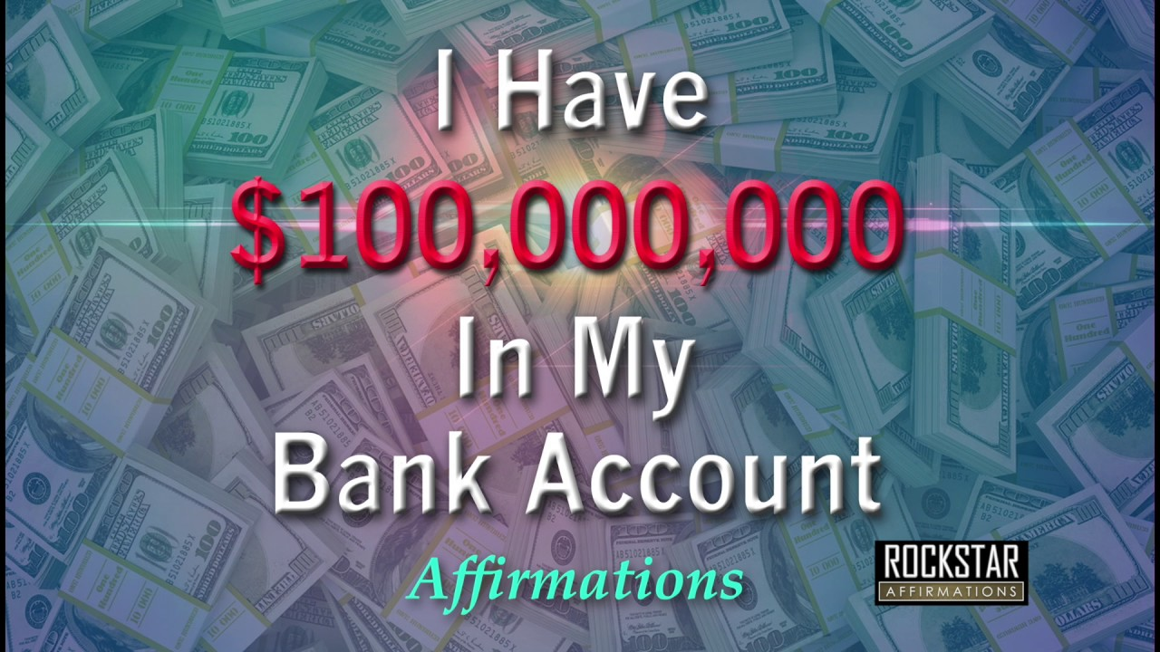 I Have 100 Million Dollars In My Bank Account Abundance Mindset Super Charged Affirmations Youtube