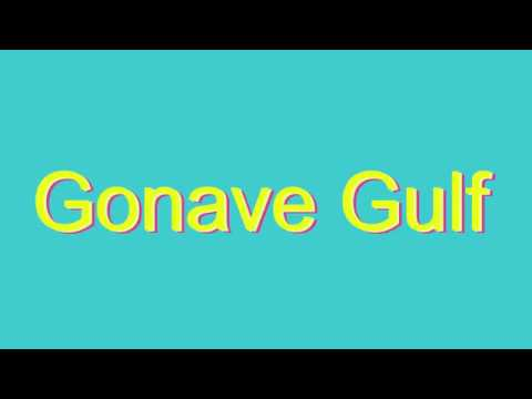 How to Pronounce Gonave Gulf
