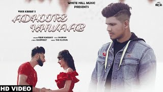 Adhoore Khwaab (Official Song) Veer Karan | New Punjabi Song 2019 | White Hill Music
