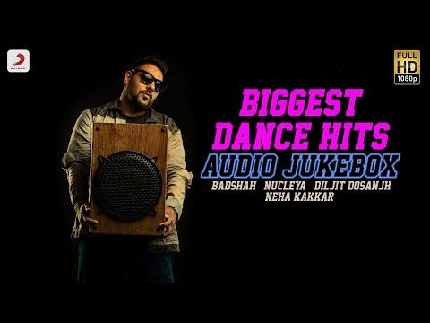 Biggest Dance Hits - Audio Jukebox | Badshah , Nucleya , Diljit Dosanjh , The Landers