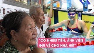 Nhà vô địch SEA Games trong mắt bà nội: 'Ánh Viên hiếu thảo, thương ông bà lắm'