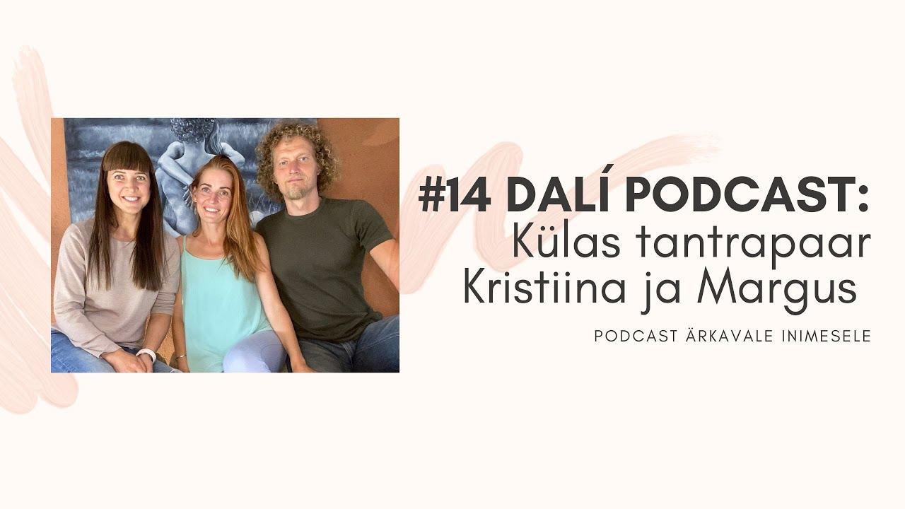 #14 DALÍ PODCAST: teadlik seksuaalsus. Külas tantrapaar Margus ja Kristiina.