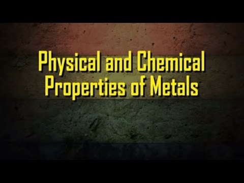 Physical and Chemical Properties of Metals - Iken Edu