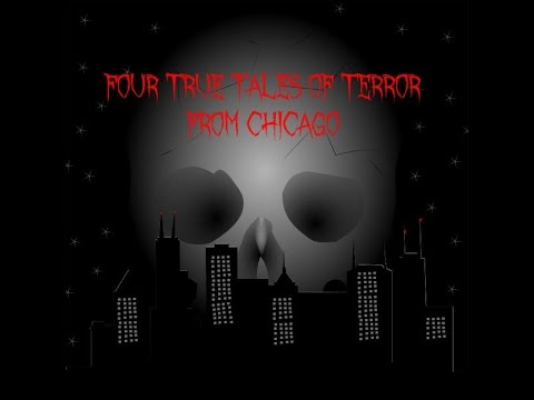 Four True Scary Stories from Chicago