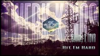 Drbblz X TOVR- Hit Em Hard