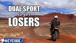 Dual Sport is for LOSERS #everide
