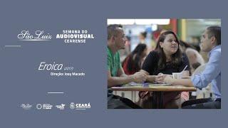 "[Semana do Audiovisual Cearense] ""Eroica"""