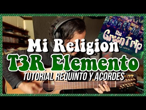 Mi Religion - T3R Elemento - Tutorial - REQUINTO - ACORDES - Guitarra