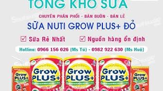 Sữa Grow Plus đỏ - Tổng kho sữa Grow Plus đỏ của Nutifood CHIẾT KHẤU CAO