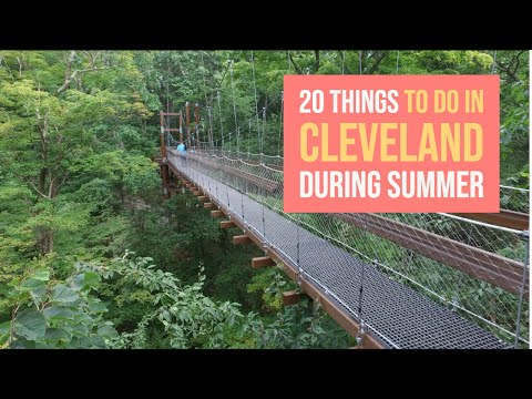 20 Things To Do In Cleveland During Summer