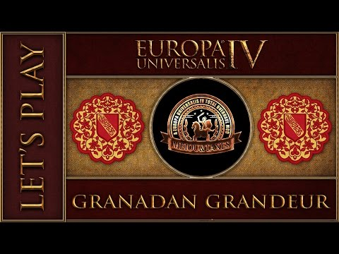 EU4 M&T2 Granadan Grandeur Part 1