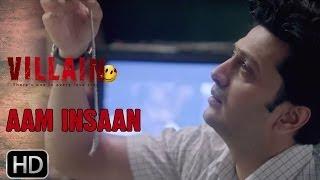 Ek Villain | Aam Insaan (Dialogue Promo)